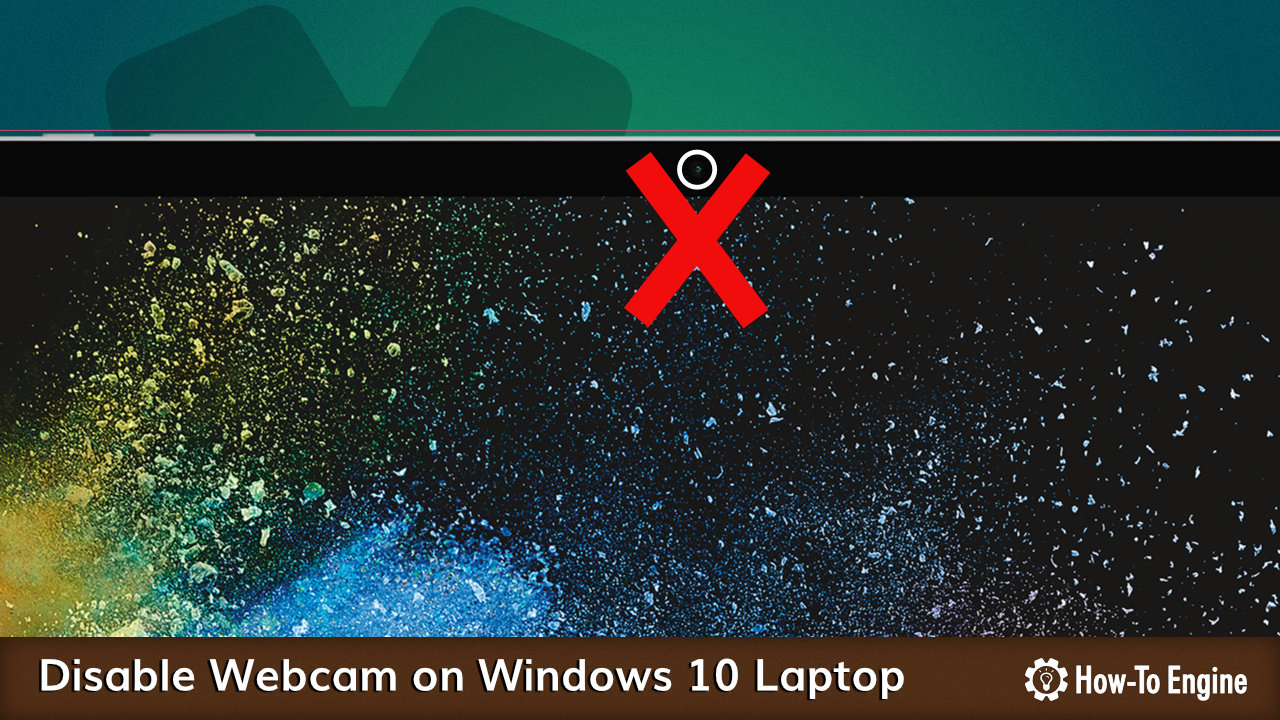 Disabling Webcam on Windows 10 Laptop